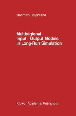 Multiregional Input - Output Models in Long-Run Simulation