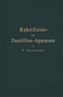 Die Wirkungsweise der Rektifizier- und Destillier-Apparate mit Hilfe einfacher mathematischer Betrachtungen