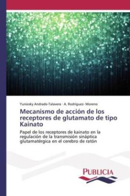 Mecanismo de acción de los receptores de glutamato de tipo Kainato