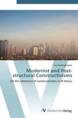 Modernist and Post-structural Constructivisms