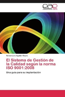 El Sistema de Gestión de la Calidad según la norma ISO 9001:2008