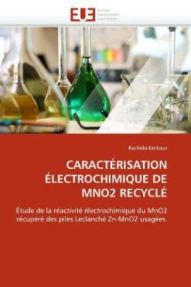 CARACTÉRISATION ÉLECTROCHIMIQUE DE MNO2 RECYCLÉ