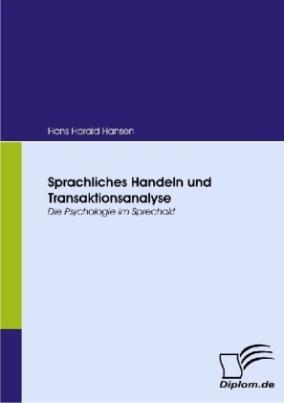 Sprachliches Handeln und Transaktionsanalyse