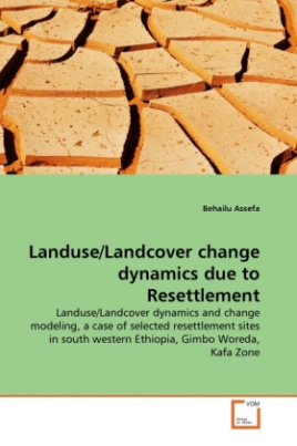 Landuse/Landcover change dynamics due to Resettlement