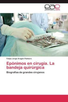 Epónimos en cirugía. La bandeja quirúrgica