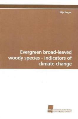 Evergreen broad-leaved woody species - indicators of climate change