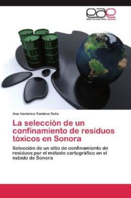 La selección de un confinamiento de residuos tóxicos en Sonora