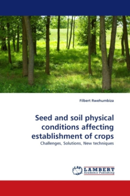 Seed and soil physical conditions affecting establishment of crops