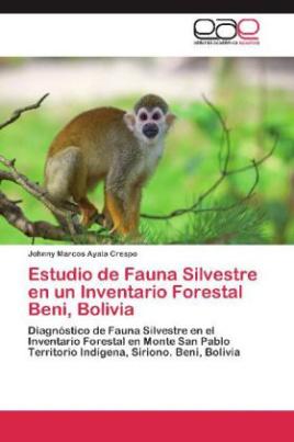 Estudio de Fauna Silvestre en un Inventario Forestal Beni, Bolivia