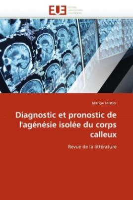 Diagnostic et pronostic de l'agénésie isolée du corps calleux