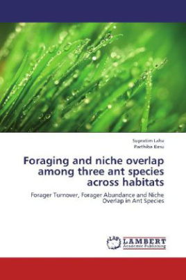 Foraging and niche overlap among three ant species across habitats