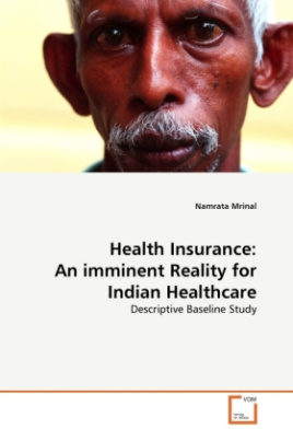 Health Insurance: An imminent Reality for Indian Healthcare