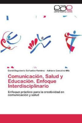 Comunicación, Salud y Educación. Enfoque Interdisciplinario