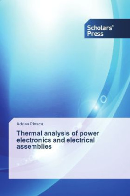 Thermal analysis of power electronics and electrical assemblies
