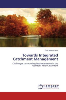 Towards Integrated Catchment Management