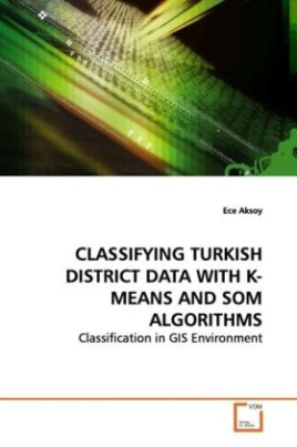 CLASSIFYING TURKISH DISTRICT DATA WITH K-MEANS AND  SOM ALGORITHMS