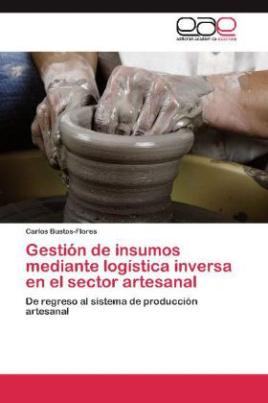 Gestión de insumos mediante logística inversa en el sector artesanal