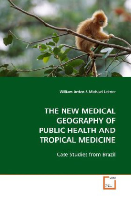 THE NEW MEDICAL GEOGRAPHY OF PUBLIC HEALTH AND  TROPICAL MEDICINE