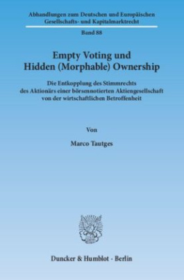 Empty Voting und Hidden (Morphable) Ownership