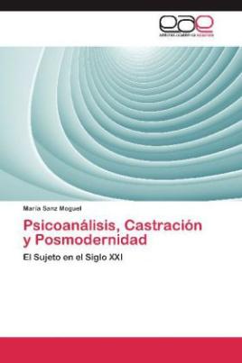 Psicoanálisis, Castración y Posmodernidad