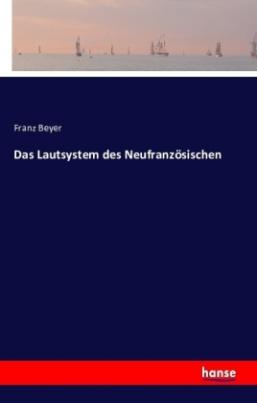 Das Lautsystem des Neufranzösischen