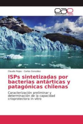 ISPs sintetizadas por bacterias antárticas y patagónicas chilenas