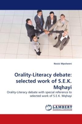 Orality-Literacy debate: selected work of S.E.K. Mqhayi