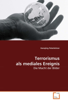 Terrorismus als mediales Ereignis
