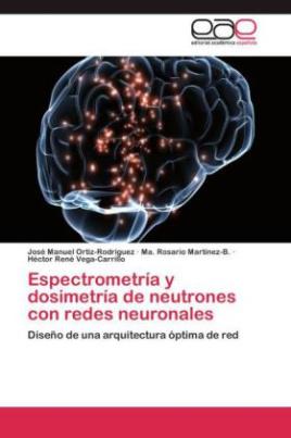 Espectrometría y dosimetría de neutrones con redes neuronales