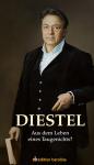Peter-Michael Diestel - Diestel. Aus dem Leben eines Taugenichts? (TB)