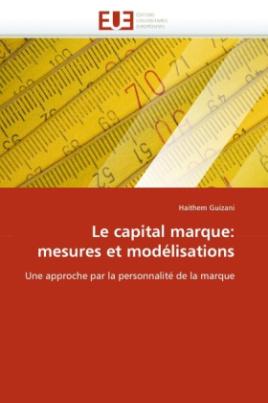 Le capital marque: mesures et modélisations