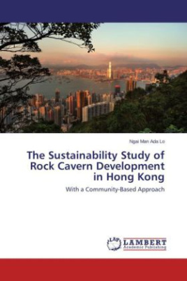 The Sustainability Study of Rock Cavern Development in Hong Kong