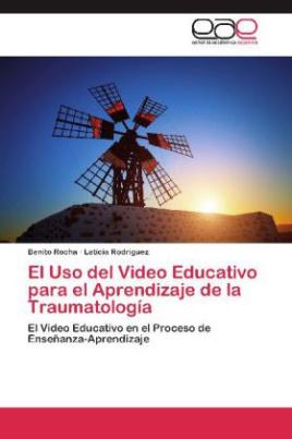El Uso del Video Educativo para el Aprendizaje de la Traumatología