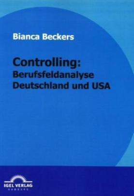 Controlling, Berufsfeldanalyse Deutschland und USA