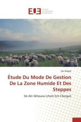 Étude Du Mode De Gestion De La Zone Humide Et Des Steppes