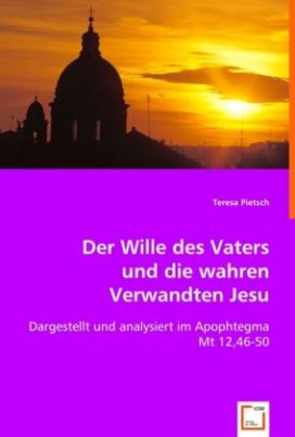 Der Wille des Vaters und die wahren Verwandten Jesu