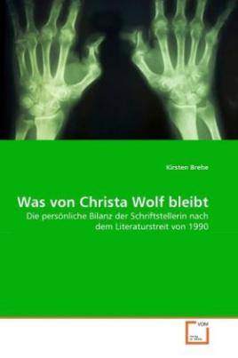 Was von Christa Wolf bleibt