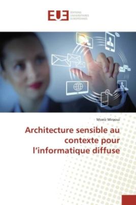 Architecture sensible au contexte pour l'informatique diffuse