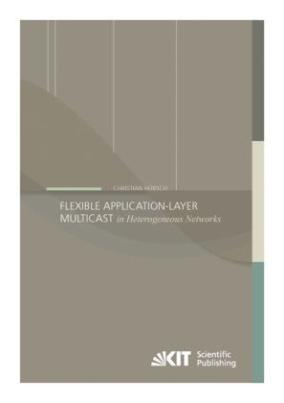 Flexible Application-Layer Multicast in Heterogeneous Networks