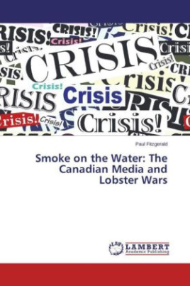 Smoke on the Water: The Canadian Media and Lobster Wars