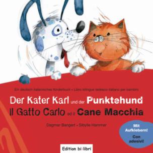 Der Kater Karl und der Punktehund, Deutsch-Italienisch. Il Gatto Carlo ed il Cane Macchia