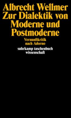 Zur Dialektik von Moderne und Postmoderne