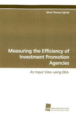 Measuring the Efficiency of Investment Promotion  Agencies
