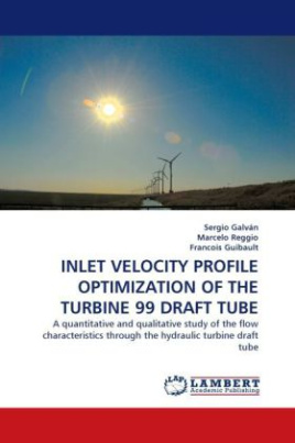 INLET VELOCITY PROFILE OPTIMIZATION OF THE TURBINE 99 DRAFT TUBE