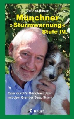 Münchner Sturmwarnung - Quer durch's Münchner Jahr mit dem Grantler Sepp Sturm