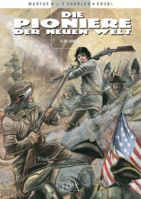 Die Pioniere der neuen Welt - Die Rebellen
