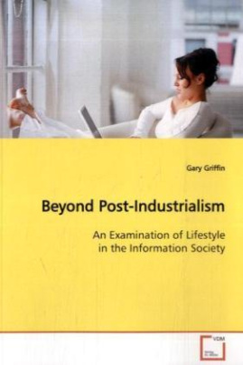 Beyond Post-Industrialism