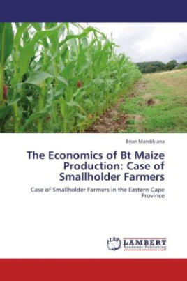 The Economics of Bt Maize Production: Case of Smallholder Farmers