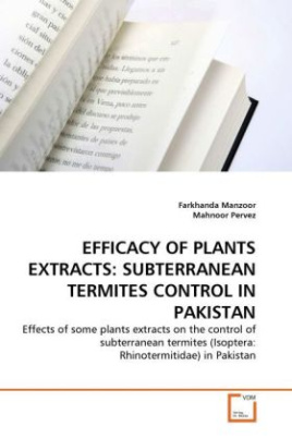 EFFICACY OF PLANTS EXTRACTS: SUBTERRANEAN TERMITES CONTROL IN PAKISTAN