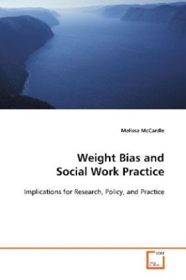 Weight Bias and Social Work Practice